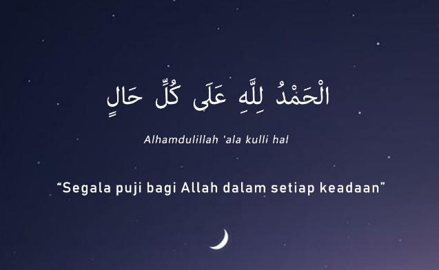 Arti Alhamdulillah 'Ala Kulli Hal