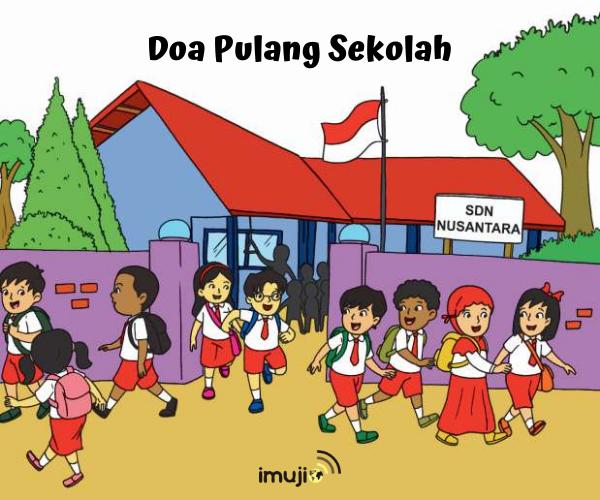 Doa Pulang Sekolah Dan Pengertiannya